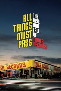 "<strong class=""MovieTitle"">All Things Must Pass: The Rise and Fall of Tower Records</strong> (2015)"