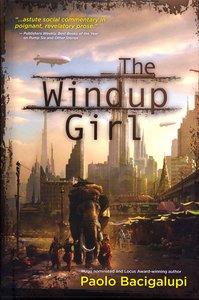 "<em class=""BookTitle"">The Windup Girl</em>, Paolo Bacigalupi"