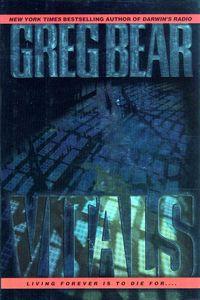 """<em class=""""BookTitle"""">Vitals</em>, Greg Bear"""