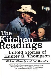 "<em class=""BookTitle"">The Kitchen Readings: Untold Stories of Hunter S. Thompson</em>, Michael Cleverly & Bob Braudis"
