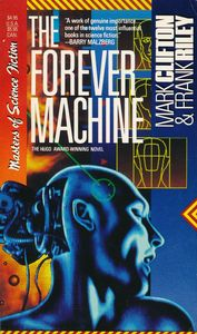 "<em class=""BookTitle"">The Forever Machine</em>, Mark Clifton & Frank Riley"