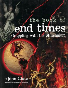 "<em class=""BookTitle"">The Book of End Times</em>, John Clute"