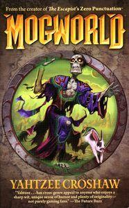 "<em class=""BookTitle"">Mogworld</em>, Yahtzee Croshaw"