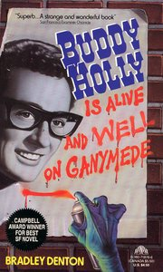 "<em class=""BookTitle"">Buddy Holly is Alive and Well on Ganymede</em>, Bradley Denton"