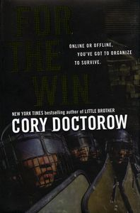 "<em class=""BookTitle"">For the Win</em>, Cory Doctorow"