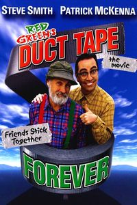 "<strong class=""MovieTitle"">Duct Tape Forever</strong> aka  <strong class=""MovieTitle"">The Red Green Show: The Movie</strong> (2002)"