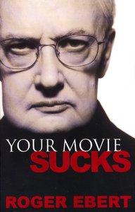 "<em class=""BookTitle"">Your Movie Sucks</em>, Roger Ebert"