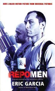 "<em class=""BookTitle"">Repo Men</em> aka <em class=""BookTitle"">The Repossession Mambo</em>, Eric Garcia"