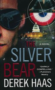"<em class=""BookTitle"">The Silver Bear</em>, Derek Haas"