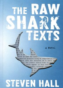 "<em class=""BookTitle"">The Raw Shark Texts</em>, Steven Hall"