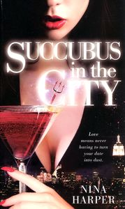 "<em class=""BookTitle"">Succubus in the City</em>, Nina Harper"