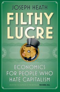 "<em class=""BookTitle"">Filthy Lucre</em>, Joseph Heath"