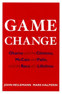 "<em class=""BookTitle"">Game Change</em>, John Heilemann & Mark Halperin"