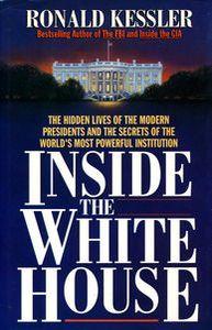 "<em class=""BookTitle"">Inside the White House</em>, Ronald Kessler"