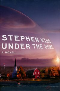"<em class=""BookTitle"">Under the Dome</em>, Stephen King"