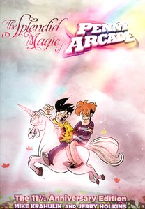 "<em class=""BookTitle"">The Splendid Magic of Penny Arcade: The 11 ½ Anniversary Edition</em>, Mike Krahulik & Jerry Holkins"