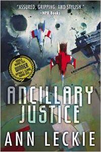 "<em class=""BookTitle"">Ancillary Justice</em>, Ann Leckie"