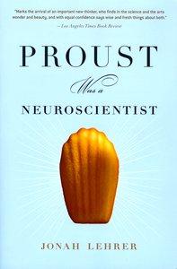 """<em class=""""BookTitle"""">Proust was a Neuroscientist</em>, Jonah Lehrer"""