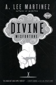 "<em class=""BookTitle"">Divine Misfortune</em>, A. Lee Martinez"