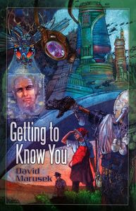 "<em class=""BookTitle"">Getting to Know You</em>, David Marusek"