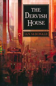 "<em class=""BookTitle"">The Dervish House</em>, Ian McDonald"