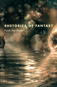 "<em class=""BookTitle"">Rhetorics of Fantasy</em>, Farah Mendlesohn"