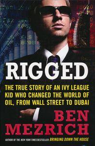 """<em class=""""BookTitle"""">Rigged</em>, Ben Mezrich"""
