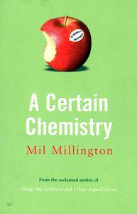"""<em class=""""BookTitle"""">A Certain Chemistry</em>, Mil Millington"""
