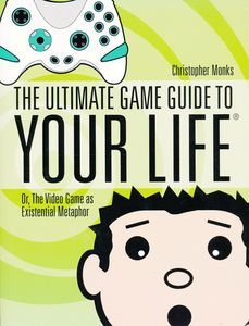 "<em class=""BookTitle"">The Ultimate Game Guide to Your Life</em>, Christopher Monks"