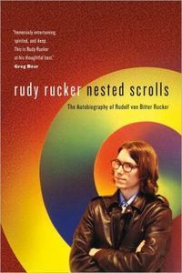 "<em class=""BookTitle"">Nested Scrolls: The Autobiography of Rudolf Von Bitter Rucker</em>, Rudy Rucker"