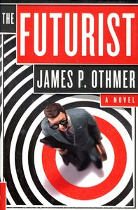 "<em class=""BookTitle"">The Futurist</em>, James P. Othmer"