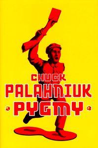 "<em class=""BookTitle"">Pygmy</em>, Chuck Palahniuk"