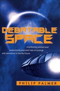 "<em class=""BookTitle"">Debatable Space</em>, Philip Palmer"