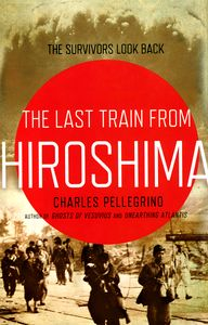 "<em class=""BookTitle"">The Last Train from Hiroshima</em>, Charles Pellegrino"