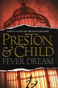 "<em class=""BookTitle"">Fever Dream</em>, Douglas Preston & Lincoln Child"