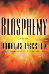 "<em class=""BookTitle"">Blasphemy</em>, Douglas Preston"