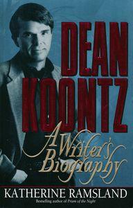 "<em class=""BookTitle"">Dean Koontz: A Writer's Biography</em>, Katherine Ramsland"