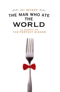 "<em class=""BookTitle"">The Man Who Ate the World</em>, Jay Rayner"
