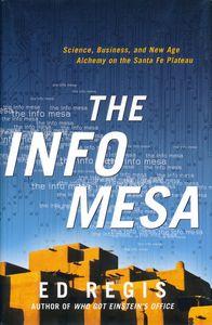 """<em class=""""BookTitle"""">The Info Mesa</em>, Ed Regis"""