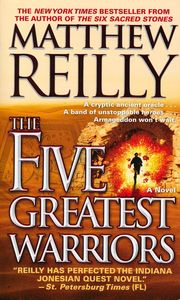 "<em class=""BookTitle"">The Five Greatest Warriors</em>, Matthew Reilly"
