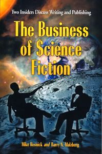"<em class=""BookTitle"">The Business of Science-Fiction</em>, Mike Resnick & Barry N. Malzberg"