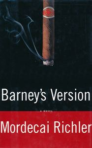 "<em class=""BookTitle"">Barney's Version</em>, Mordecai Richler"