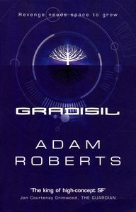 "<em class=""BookTitle"">Gradisil</em>, Adam Roberts"