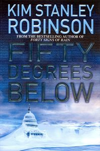 "<em class=""BookTitle"">Fifty Degrees Below</em>, Kim Stanley Robinson"