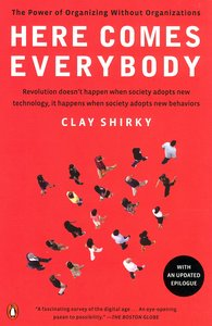 "<em class=""BookTitle"">Here Comes Everybody,</em> Clay Shirky"