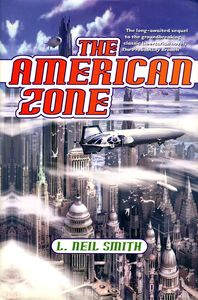 "<em class=""BookTitle"">The American Zone</em>, L. Neil Smith"