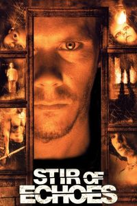 "<strong class=""MovieTitle"">Stir Of Echoes</strong> (1999)"