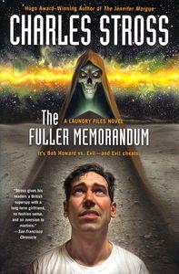 """<em class=""""BookTitle"""">The Fuller Memorandum</em> (<em>Laundry Files</em> #3), Charles Stross"""