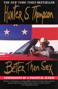 "<em class=""BookTitle"">Better than Sex</em>, Hunter S. Thompson"