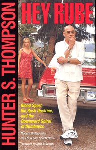 "<em class=""BookTitle"">Hey Rube</em>, Hunter S. Thompson"